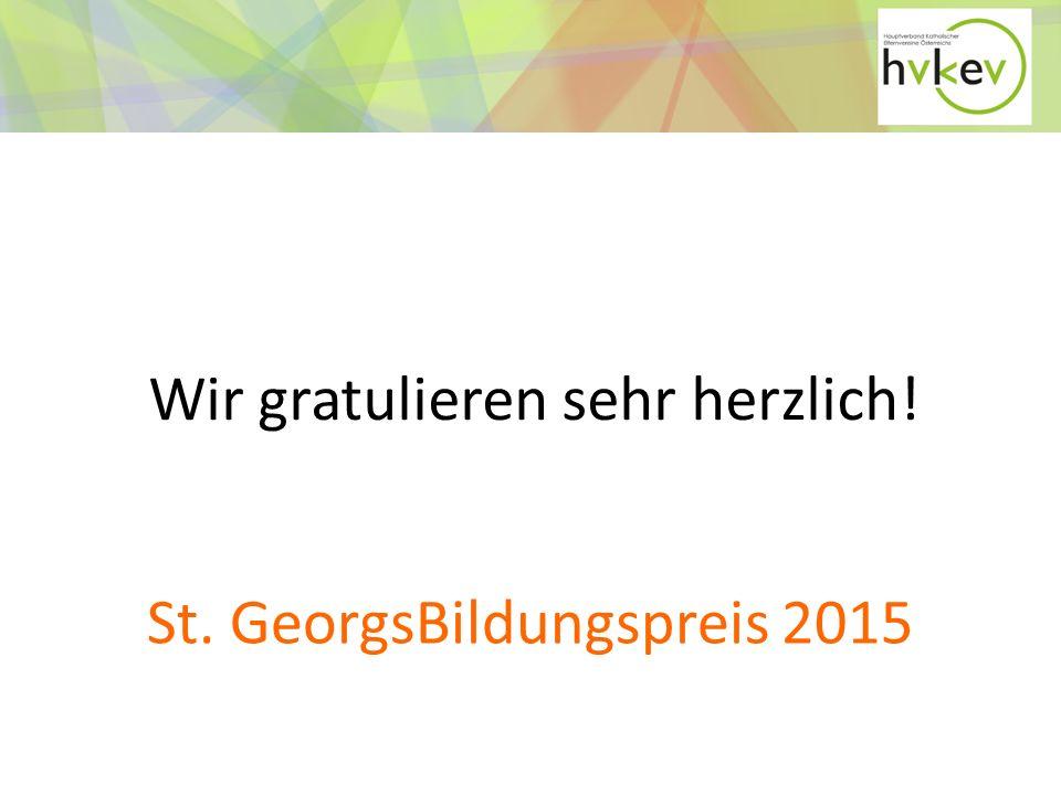 Wir gratulieren sehr herzlich! St. GeorgsBildungspreis 2015