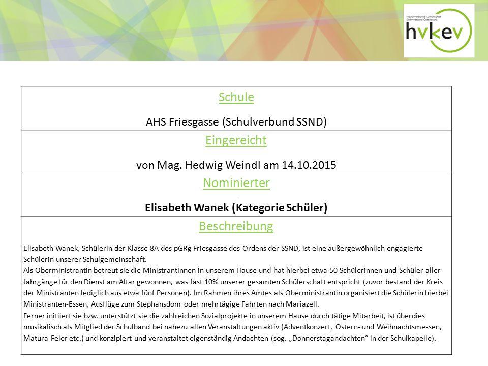 Schule Realgymnasium Sachsenbrunn (Schulstiftung Erzdiözese Wien) Eingereicht von Natascha Thörmer am 20.10.2015 Nominierter Ing.