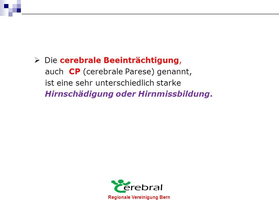 Regionale Vereinigung Bern Was ist eine cerebrale Beeinträchtigung