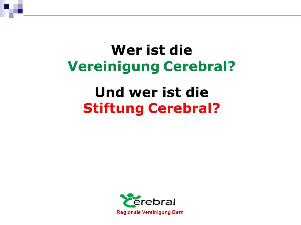 Regionale Vereinigung Bern Regionale Vereinigung Regionale Vereinigung Bern www.cerebral-bern.ch
