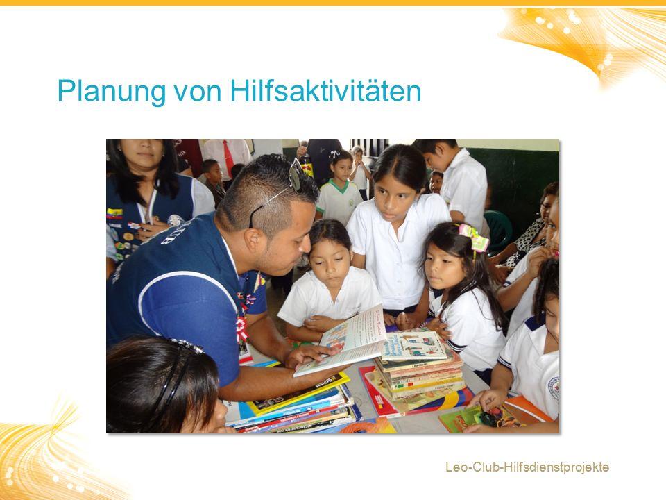 2 Planung von Hilfsaktivitäten Leo-Club-Hilfsdienstprojekte