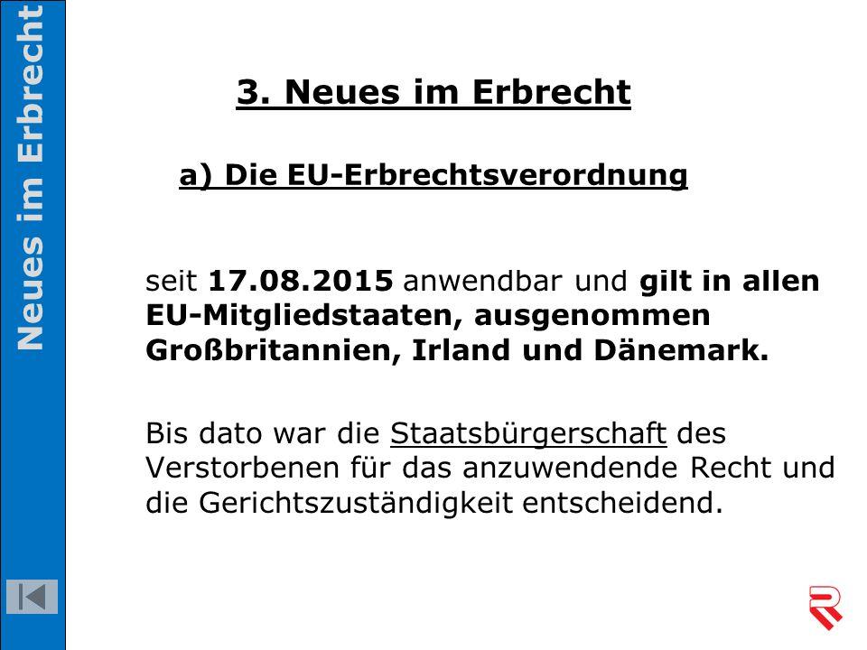 seit 17.08.2015 anwendbar und gilt in allen EU-Mitgliedstaaten, ausgenommen Großbritannien, Irland und Dänemark. Bis dato war die Staatsbürgerschaft d