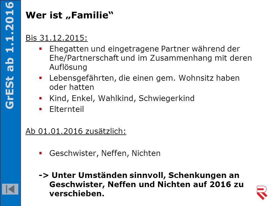 """Wer ist """"Familie"""" Bis 31.12.2015:  Ehegatten und eingetragene Partner während der Ehe/Partnerschaft und im Zusammenhang mit deren Auflösung  Lebensg"""