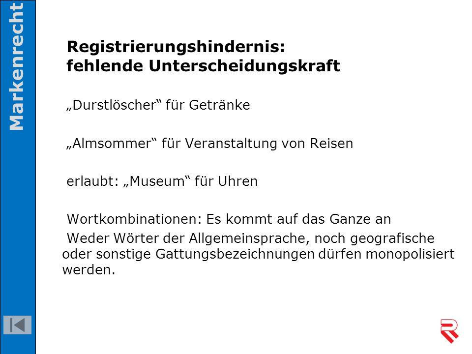 """Registrierungshindernis: fehlende Unterscheidungskraft """"Durstlöscher"""" für Getränke """"Almsommer"""" für Veranstaltung von Reisen erlaubt: """"Museum"""" für Uhre"""