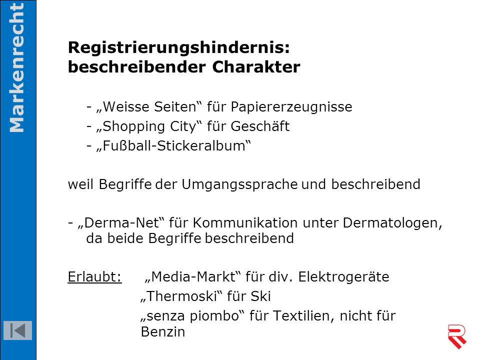 """Registrierungshindernis: beschreibender Charakter - """"Weisse Seiten"""" für Papiererzeugnisse - """"Shopping City"""" für Geschäft - """"Fußball-Stickeralbum"""" weil"""