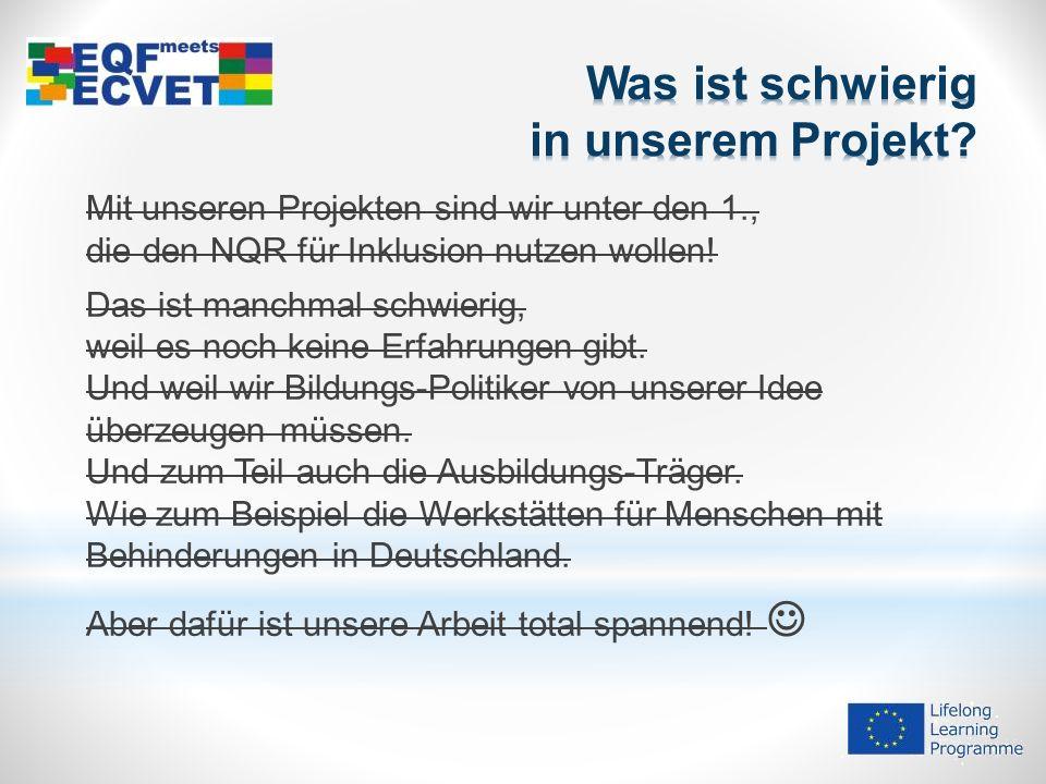 Mit unseren Projekten sind wir unter den 1., die den NQR für Inklusion nutzen wollen.