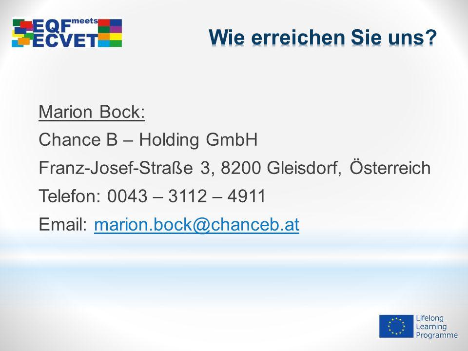 Marion Bock: Chance B – Holding GmbH Franz-Josef-Straße 3, 8200 Gleisdorf, Österreich Telefon: 0043 – 3112 – 4911 Email: marion.bock@chanceb.at