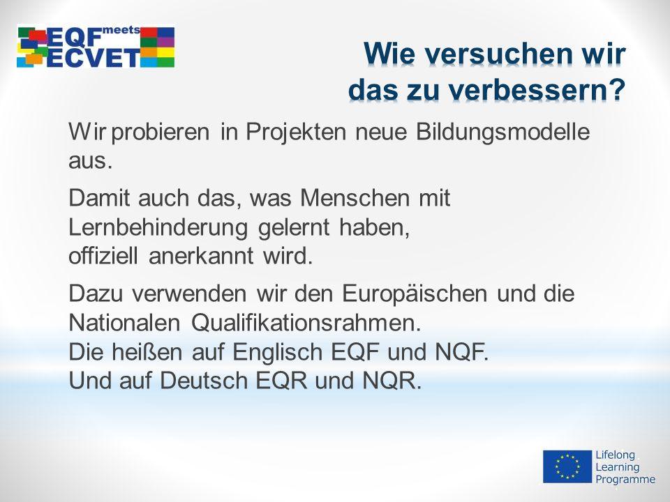 Im neuen Projekt EQF meets ECVET verwenden wir auch ECVET.