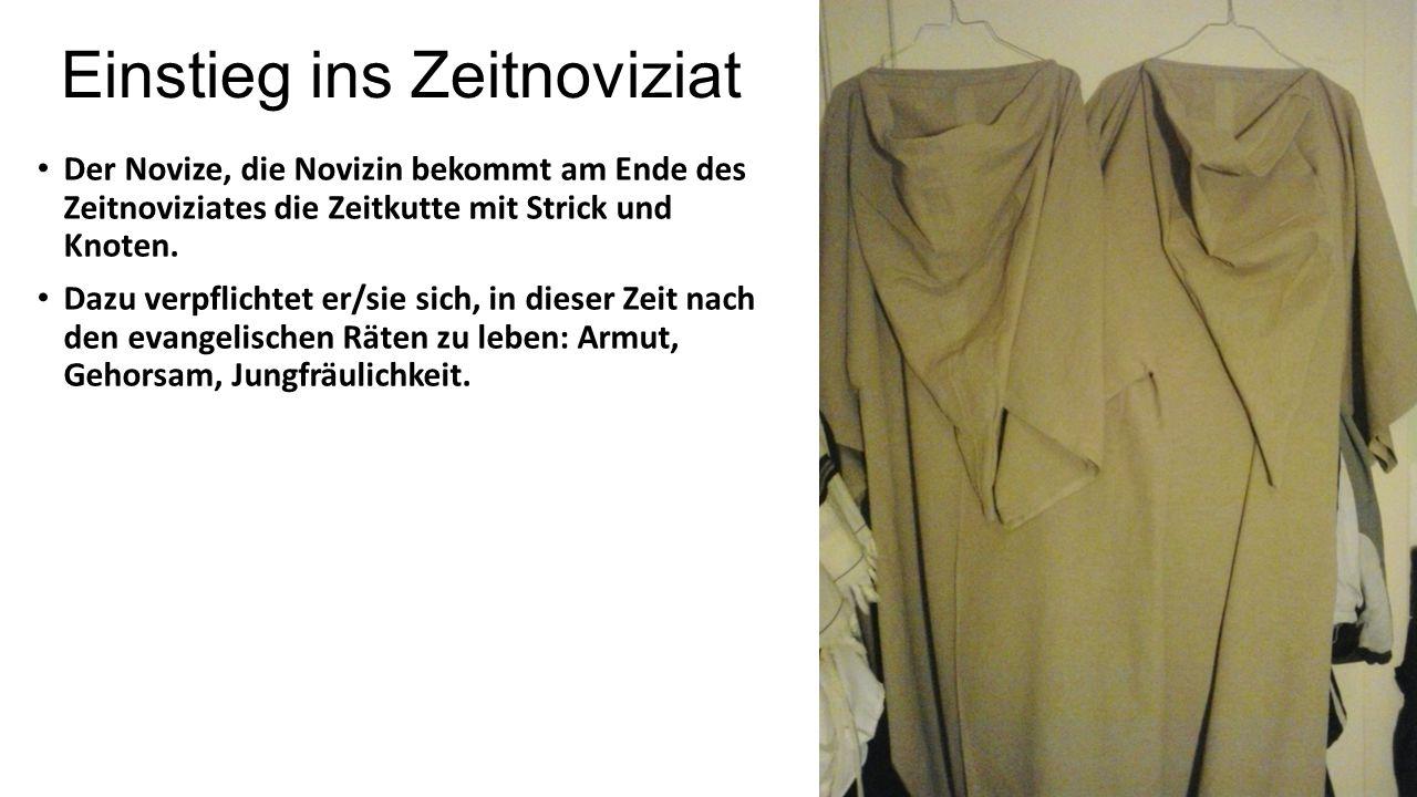 Einstieg ins Zeitnoviziat Der Novize, die Novizin bekommt am Ende des Zeitnoviziates die Zeitkutte mit Strick und Knoten.