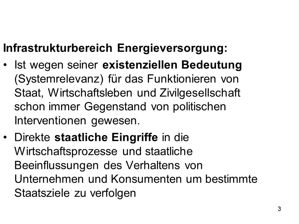 3 Infrastrukturbereich Energieversorgung: Ist wegen seiner existenziellen Bedeutung (Systemrelevanz) für das Funktionieren von Staat, Wirtschaftsleben