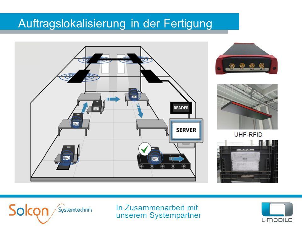 Auftragslokalisierung in der Fertigung In Zusammenarbeit mit unserem Systempartner