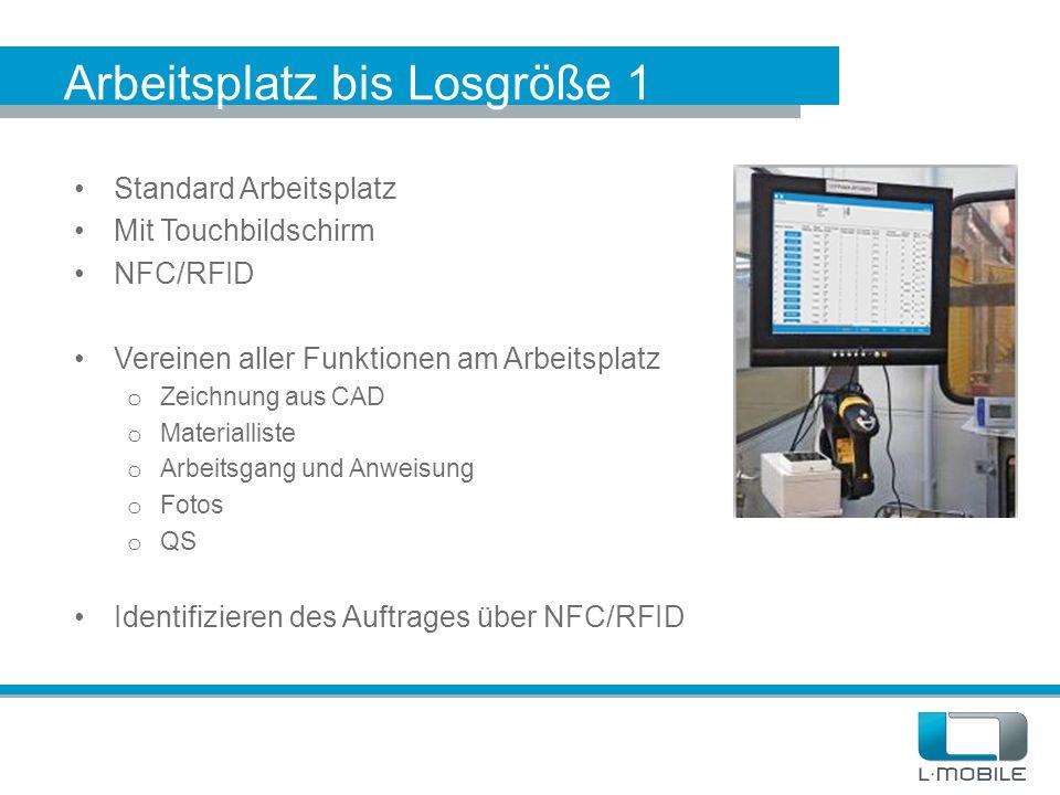 Arbeitsplatz bis Losgröße 1 Standard Arbeitsplatz Mit Touchbildschirm NFC/RFID Vereinen aller Funktionen am Arbeitsplatz o Zeichnung aus CAD o Materia