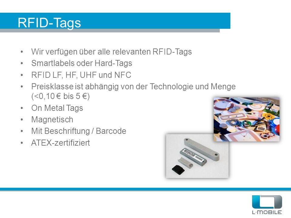RFID-Tags Wir verfügen über alle relevanten RFID-Tags Smartlabels oder Hard-Tags RFID LF, HF, UHF und NFC Preisklasse ist abhängig von der Technologie