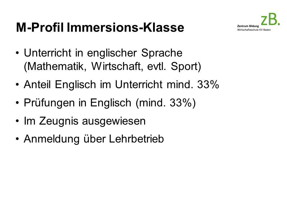 M-Profil Immersions-Klasse Unterricht in englischer Sprache (Mathematik, Wirtschaft, evtl.