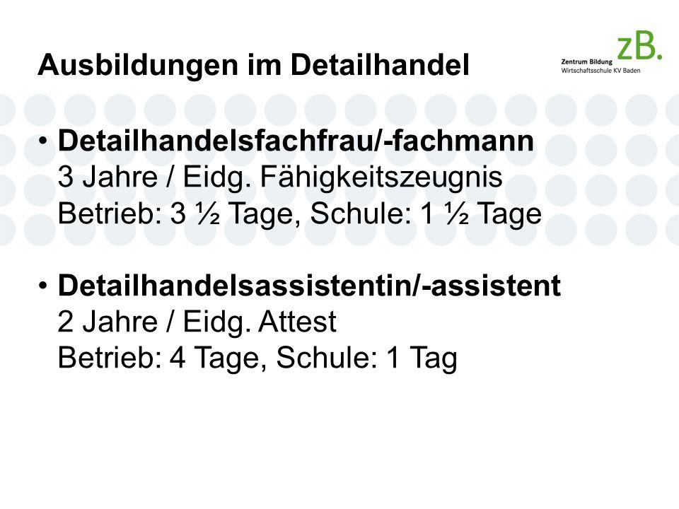 Ausbildungen im Detailhandel Detailhandelsfachfrau/-fachmann 3 Jahre / Eidg.