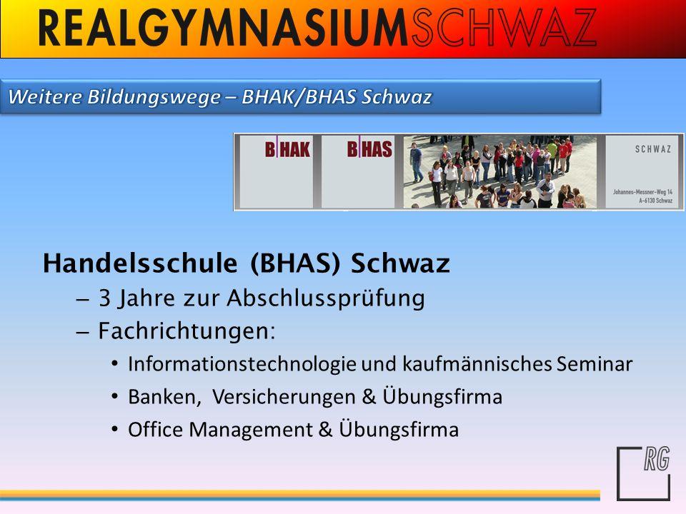 Handelsschule (BHAS) Schwaz – 3 Jahre zur Abschlussprüfung – Fachrichtungen: Informationstechnologie und kaufmännisches Seminar Banken, Versicherungen