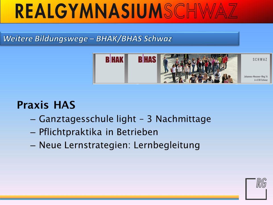 Praxis HAS – Ganztagesschule light – 3 Nachmittage – Pflichtpraktika in Betrieben – Neue Lernstrategien: Lernbegleitung