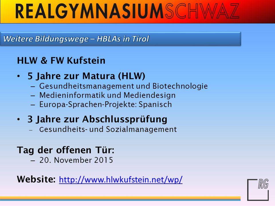 HLW & FW Kufstein 5 Jahre zur Matura (HLW) – Gesundheitsmanagement und Biotechnologie – Medieninformatik und Mediendesign – Europa-Sprachen-Projekte: