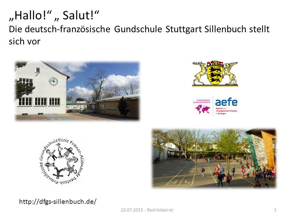 """""""Hallo!"""" """" Salut!"""" Die deutsch-französische Gundschule Stuttgart Sillenbuch stellt sich vor http://dfgs-sillenbuch.de/ 22.07.2015 - Bezirksbeirat1"""