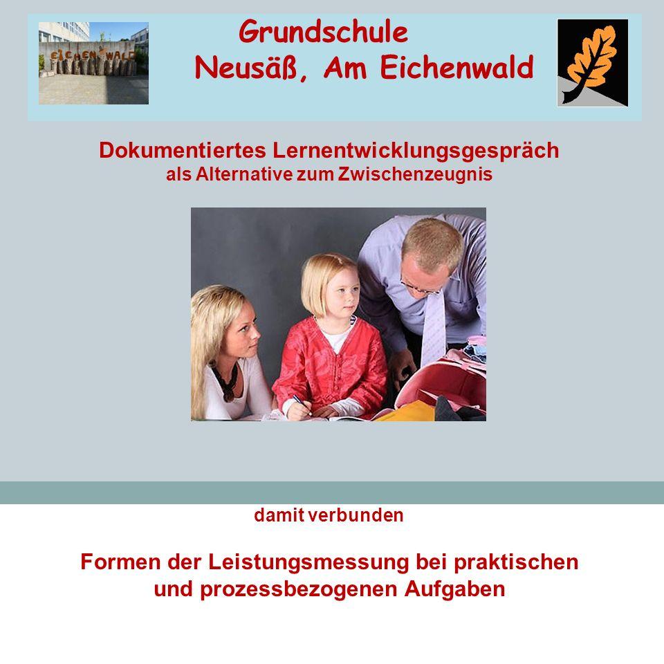 Grundschule Neusäß, Am Eichenwald Dokumentiertes Lernentwicklungsgespräch als Alternative zum Zwischenzeugnis damit verbunden Formen der Leistungsmess