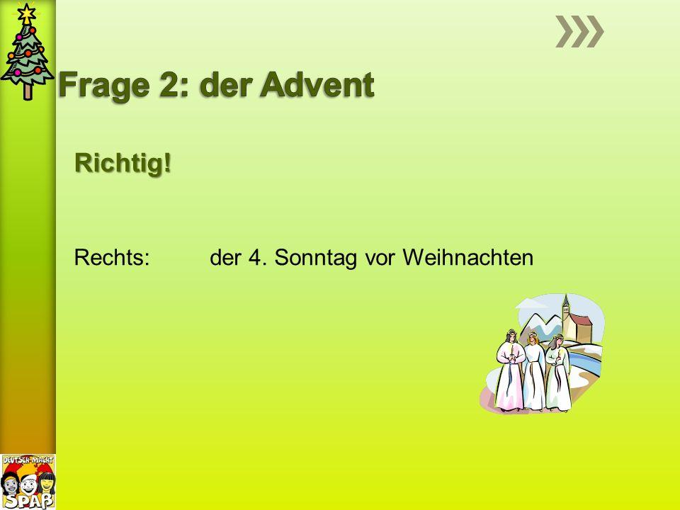 In der Adventszeit gibt es in den meisten deutschen Häusern einen Weihnachtskranz.