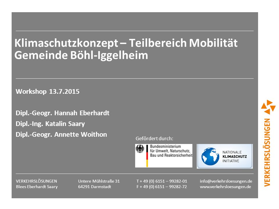 info@verkehrsloesungen.de www.verkehrsloesungen.de T + 49 (0) 6151 – 99282-01 F + 49 (0) 6151 – 99282-72 Untere Mühlstraße 31 64291 Darmstadt VERKEHRS