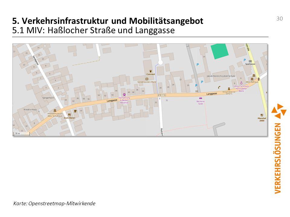 30 5. Verkehrsinfrastruktur und Mobilitätsangebot 5.1 MIV: Haßlocher Straße und Langgasse Karte: Openstreetmap-Mitwirkende