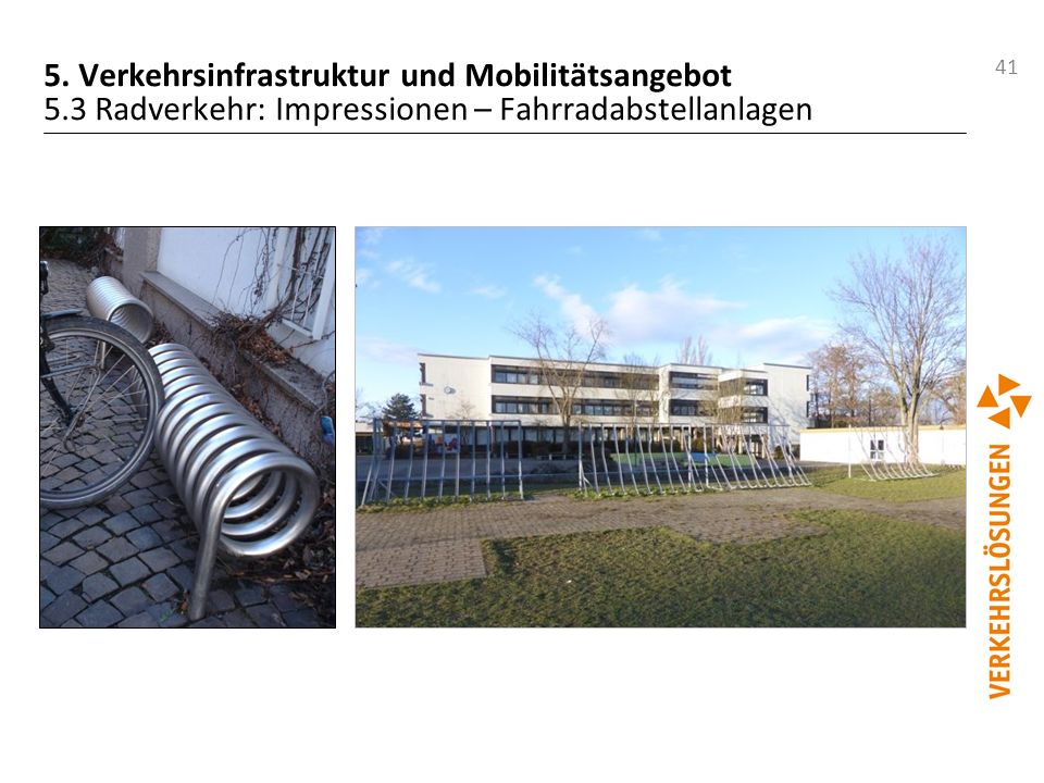 41 5. Verkehrsinfrastruktur und Mobilitätsangebot 5.3 Radverkehr: Impressionen – Fahrradabstellanlagen