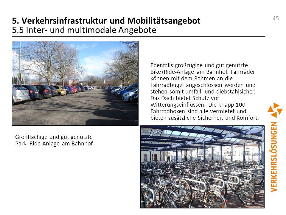 45 5. Verkehrsinfrastruktur und Mobilitätsangebot 5.5 Inter- und multimodale Angebote Großflächige und gut genutzte Park+Ride-Anlage am Bahnhof Ebenfa