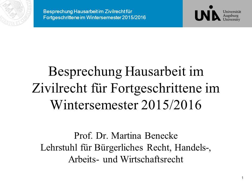 Besprechung Hausarbeit im Zivilrecht für Fortgeschrittene im Wintersemester 2015/2016 Besprechung Hausarbeit im Zivilrecht für Fortgeschrittene im Win