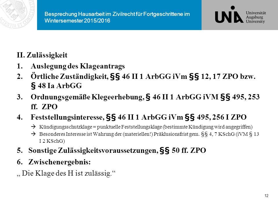 Besprechung Hausarbeit im Zivilrecht für Fortgeschrittene im Wintersemester 2015/2016 II. Zulässigkeit 1.Auslegung des Klageantrags 2.Örtliche Zuständ