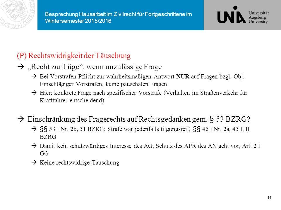 """Besprechung Hausarbeit im Zivilrecht für Fortgeschrittene im Wintersemester 2015/2016 (P) Rechtswidrigkeit der Täuschung  """"Recht zur Lüge"""", wenn unzu"""
