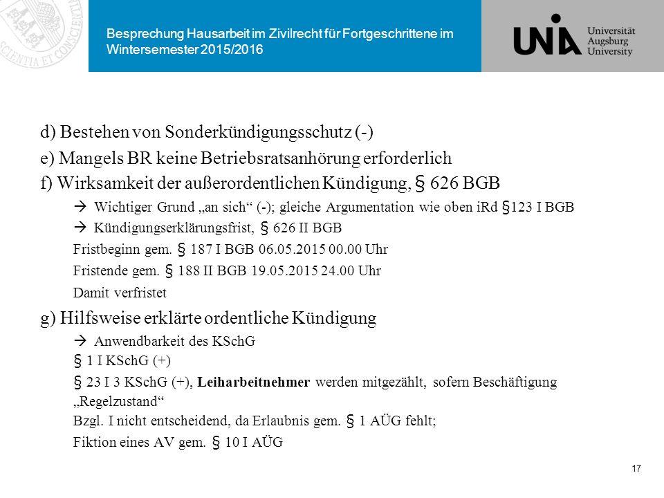 Besprechung Hausarbeit im Zivilrecht für Fortgeschrittene im Wintersemester 2015/2016 d) Bestehen von Sonderkündigungsschutz (-) e) Mangels BR keine B