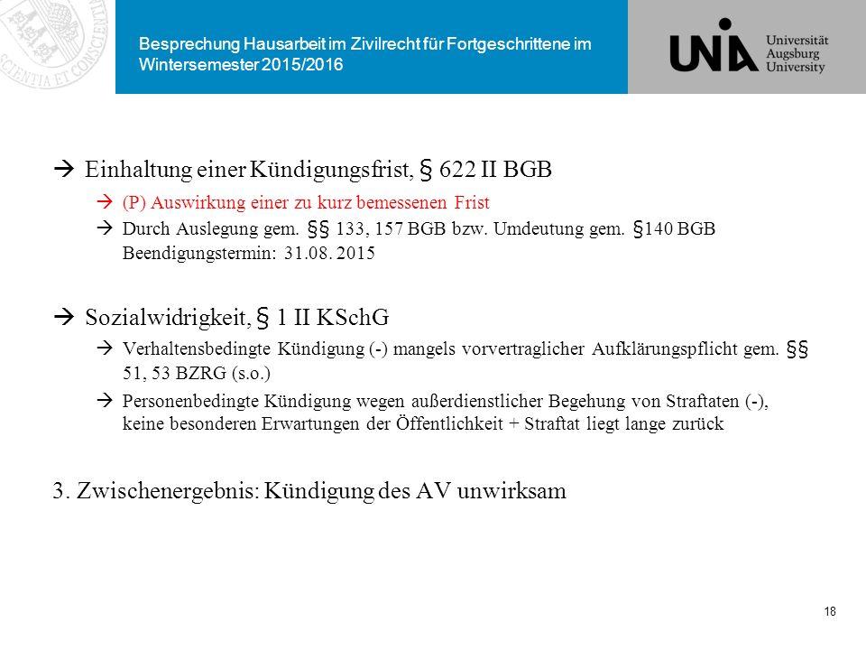 Besprechung Hausarbeit im Zivilrecht für Fortgeschrittene im Wintersemester 2015/2016  Einhaltung einer Kündigungsfrist, § 622 II BGB  (P) Auswirkun