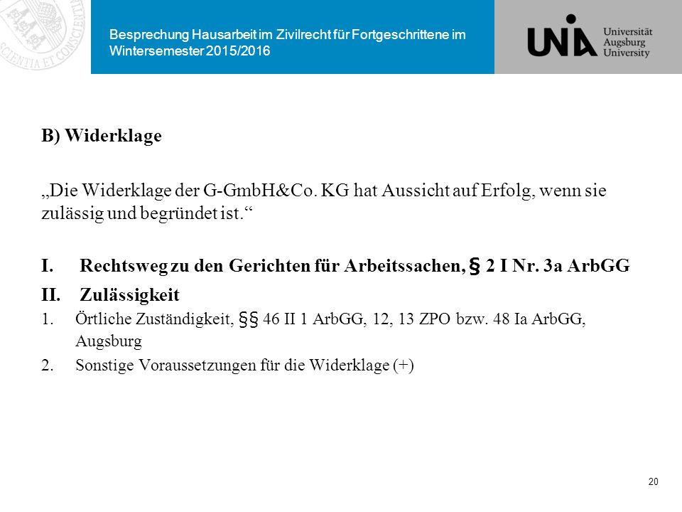 """Besprechung Hausarbeit im Zivilrecht für Fortgeschrittene im Wintersemester 2015/2016 B) Widerklage """"Die Widerklage der G-GmbH&Co. KG hat Aussicht auf"""