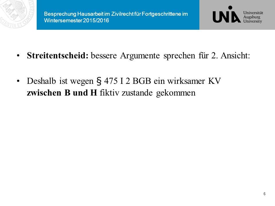 Besprechung Hausarbeit im Zivilrecht für Fortgeschrittene im Wintersemester 2015/2016 Streitentscheid: bessere Argumente sprechen für 2. Ansicht: Desh