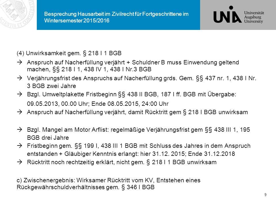 Besprechung Hausarbeit im Zivilrecht für Fortgeschrittene im Wintersemester 2015/2016 (4) Unwirksamkeit gem. § 218 I 1 BGB  Anspruch auf Nacherfüllun
