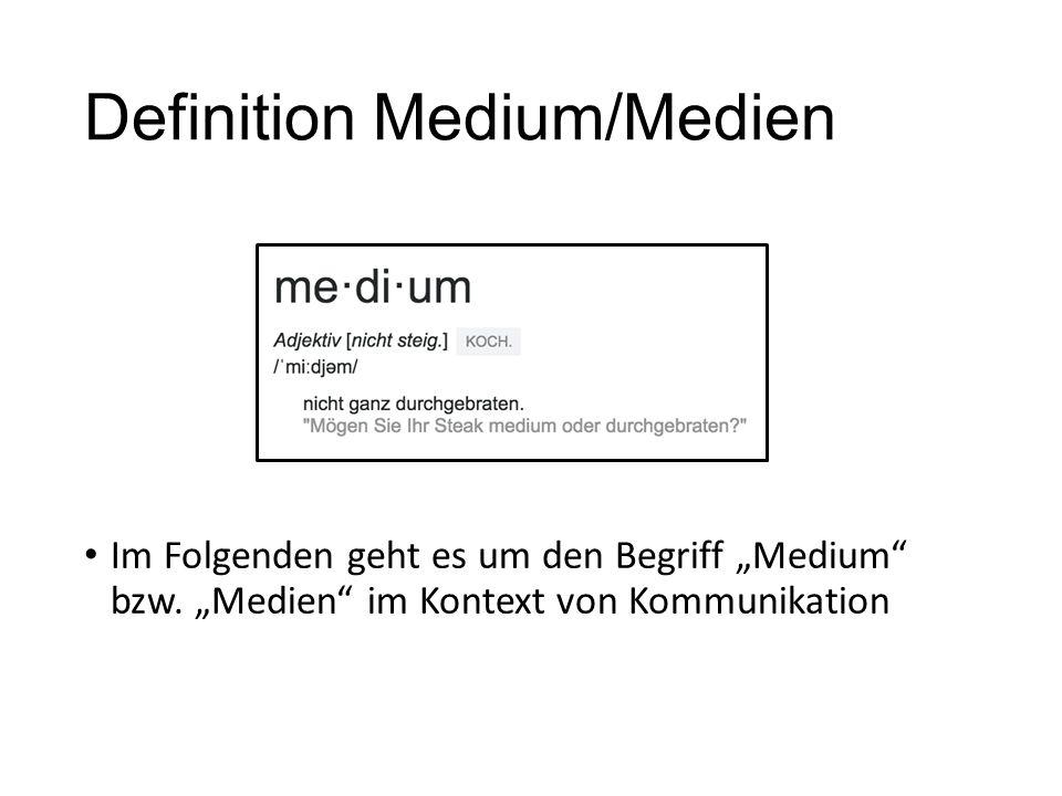 """Definition Medium/Medien Im Folgenden geht es um den Begriff """"Medium"""" bzw. """"Medien"""" im Kontext von Kommunikation"""