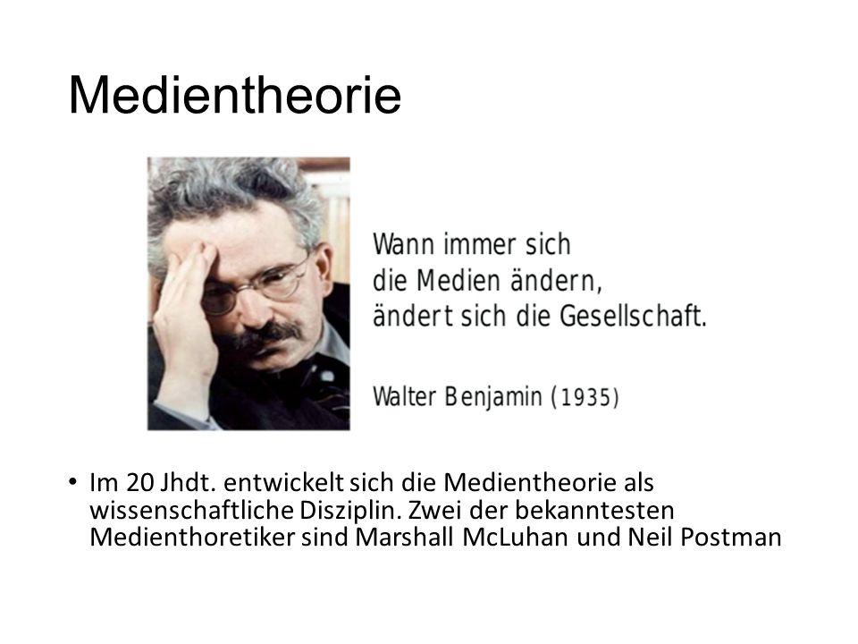 Medientheorie Im 20 Jhdt.entwickelt sich die Medientheorie als wissenschaftliche Disziplin.