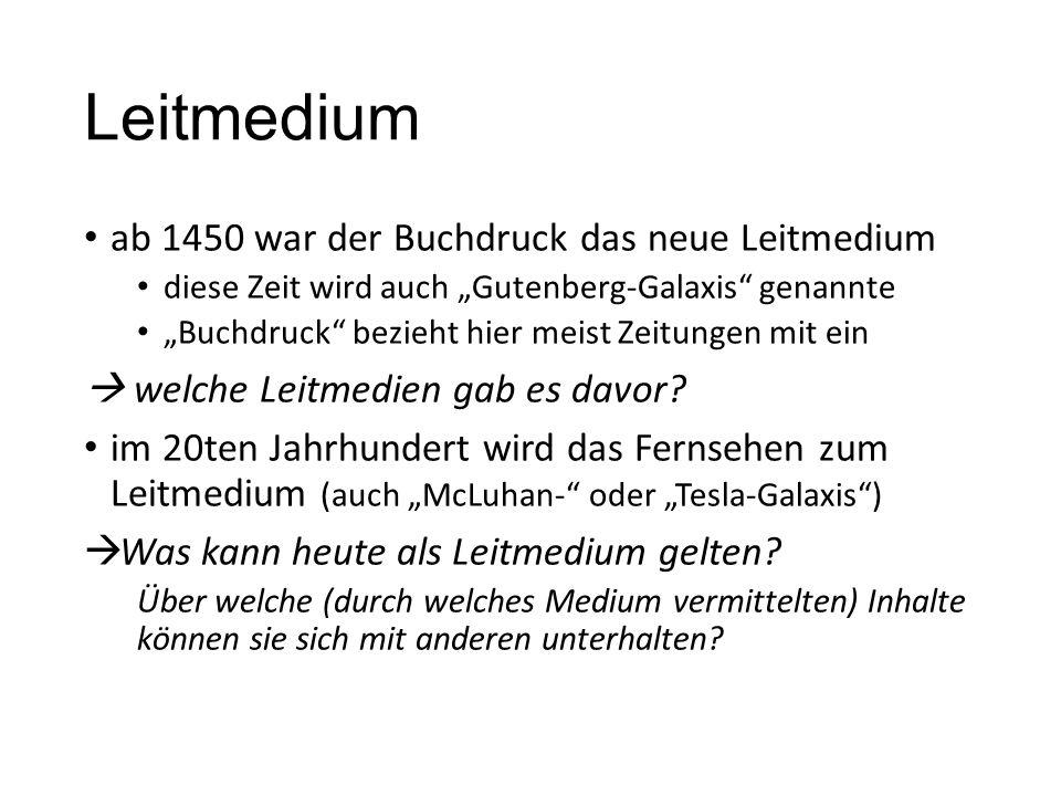 """Leitmedium ab 1450 war der Buchdruck das neue Leitmedium diese Zeit wird auch """"Gutenberg-Galaxis genannte """"Buchdruck bezieht hier meist Zeitungen mit ein  welche Leitmedien gab es davor."""
