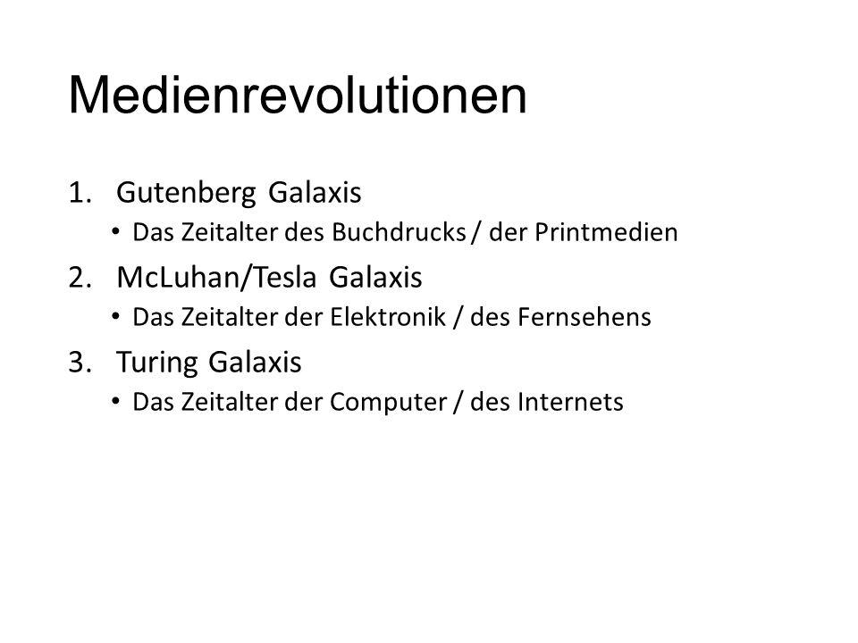 Medienrevolutionen 1.Gutenberg Galaxis Das Zeitalter des Buchdrucks / der Printmedien 2.McLuhan/Tesla Galaxis Das Zeitalter der Elektronik / des Ferns