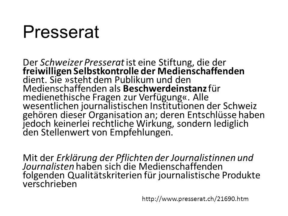 Presserat Der Schweizer Presserat ist eine Stiftung, die der freiwilligen Selbstkontrolle der Medienschaffenden dient. Sie »steht dem Publikum und den