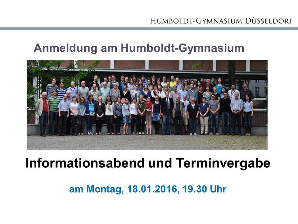 Anmeldung am Humboldt-Gymnasium Informationsabend und Terminvergabe am Montag, 18.01.2016, 19.30 Uhr