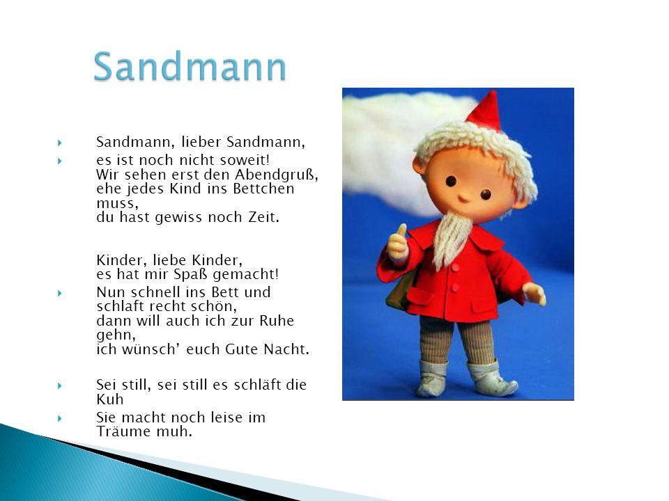  Sandmann, lieber Sandmann,  es ist noch nicht soweit.