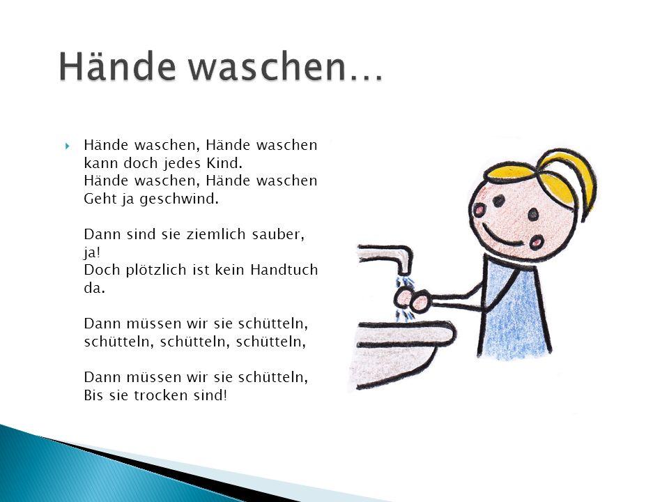  Hände waschen, Hände waschen kann doch jedes Kind.
