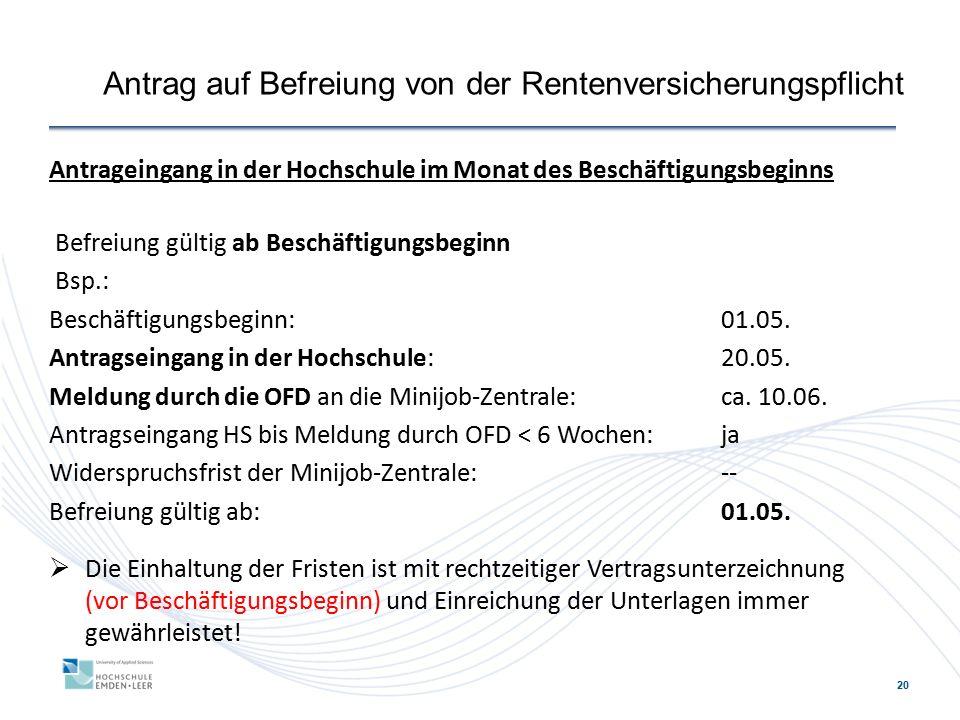 20 Antrag auf Befreiung von der Rentenversicherungspflicht Antrageingang in der Hochschule im Monat des Beschäftigungsbeginns Befreiung gültig ab Besc