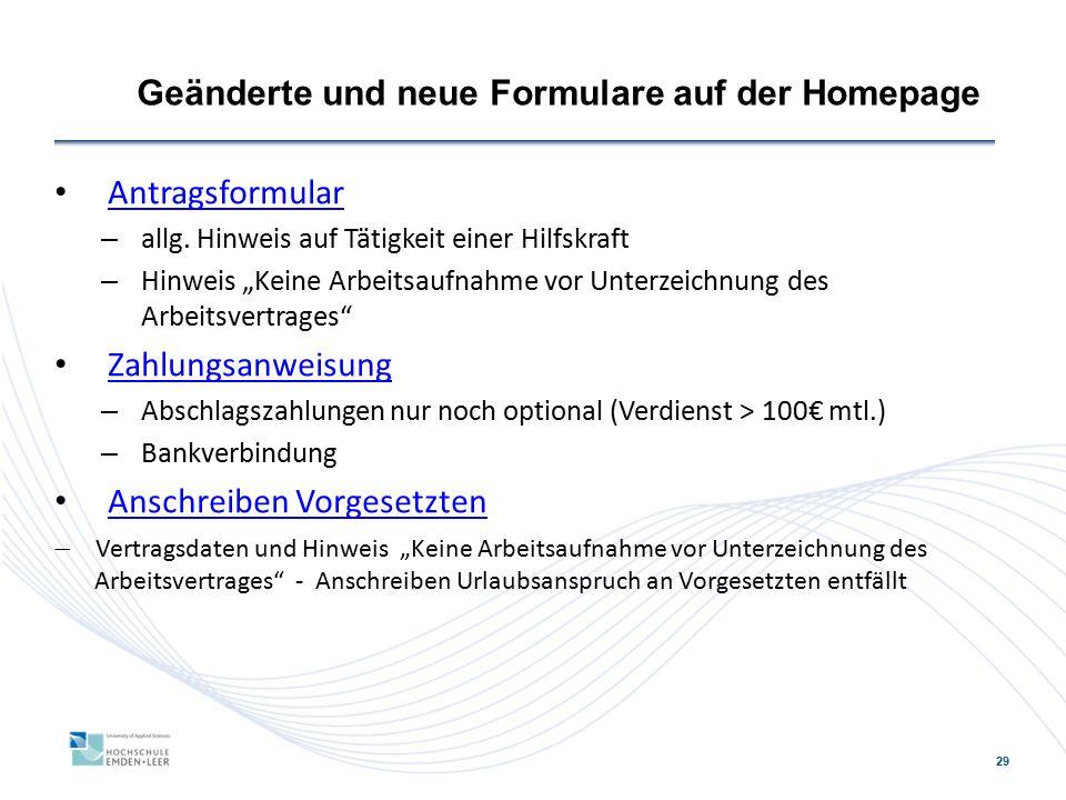 """29 Geänderte und neue Formulare auf der Homepage Antragsformular – allg. Hinweis auf Tätigkeit einer Hilfskraft – Hinweis """"Keine Arbeitsaufnahme vor U"""