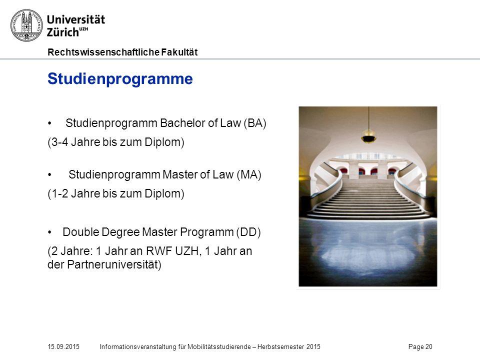 Rechtswissenschaftliche Fakultät Studienprogramme Studienprogramm Bachelor of Law (BA) (3-4 Jahre bis zum Diplom) Studienprogramm Master of Law (MA) (