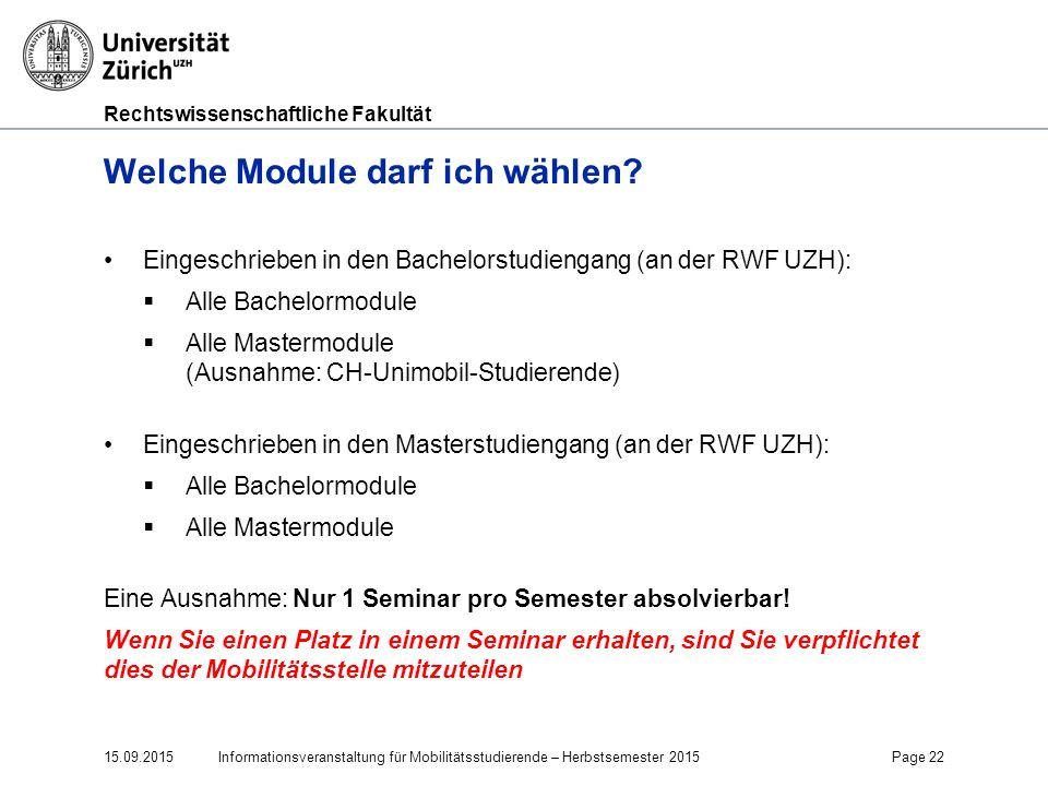 Rechtswissenschaftliche Fakultät Welche Module darf ich wählen? Eingeschrieben in den Bachelorstudiengang (an der RWF UZH):  Alle Bachelormodule  Al