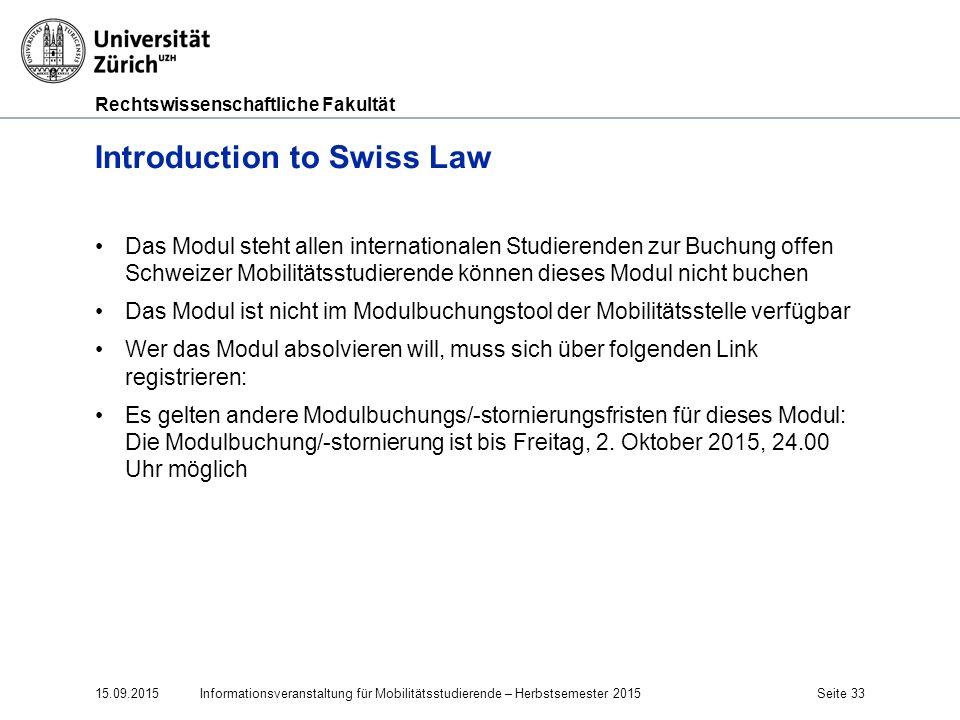 Rechtswissenschaftliche Fakultät Introduction to Swiss Law Das Modul steht allen internationalen Studierenden zur Buchung offen Schweizer Mobilitätsst